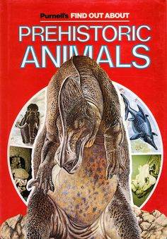 Love in the Time of Chasmosaurs: Vintage Dinosaur Art: Purnell's Find Out About Prehistoric Animals