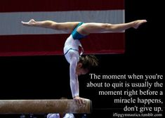 Somebody in my family that I care about said that i'll ne… Don't give up. Somebody in my family that I care about said that i'll never make it. Gymnastics Workout, Olympic Gymnastics, Olympic Games, Gymnastics Team, Gymnastics Sayings, Gymnastics Problems, Gymnastics Posters, Gymnastics Training, Basketball Quotes