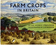 by S.R. Badmin (Stanley Roy Badmin 1906–1989) was an English painter and etcher particularly noted for his book illustrations and landscapes / FARM CROPS IN BRITAIN, 1955