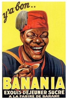 In France, they don't have Aunt Jemima or Cream of Wheat, but have Uncle Ben's and… the chocolate drink Banania.