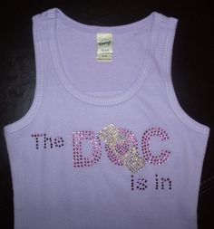 Gorgeous Doc McStuffins inspired The Doc is In rhinestone tank or tee.   For Mommy?