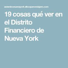 19 cosas qué ver en el Distrito Financiero de Nueva York Stuff To Do, Things To Do, New York 2017, Nyc, Tips, Travel, Chicago, Style, Travel Tips