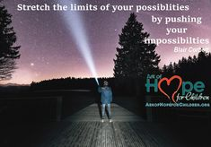Stretch the limits of your possibilities, by pushing your impossibilities ~Blair Corbett  Meme by Ark of Hope For Children