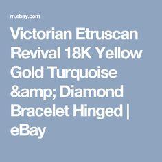 Victorian Etruscan Revival 18K Yellow Gold Turquoise & Diamond Bracelet Hinged    eBay