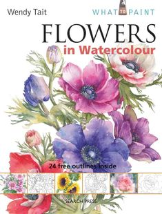 Flowers in Watercolour by Wendy Tait Watercolor Books, Watercolour Painting, Watercolor Flowers, Paint Flowers, Watercolours, Watercolour Tutorials, Watercolor Techniques, Beautiful Paintings Of Flowers, Outline Drawings