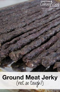 Not-So-Tough Ground Meat Jerky | Here's my not-so-tough jerky recipe! Commercial jerky is often made with ground meat. And since the people in my family have sensitive teeth or braces, a tender jerky is just what we needed. | TraditionalCookingSchool.com