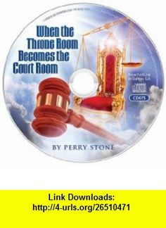 When the Throne Room Becomes the Court Room Perry Stone ,   ,  , ASIN: B003MD61ZK , tutorials , pdf , ebook , torrent , downloads , rapidshare , filesonic , hotfile , megaupload , fileserve