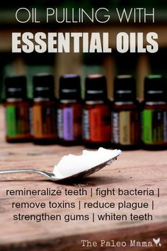 Oil Pulling with Essential Oils | www.thepaleomama.com
