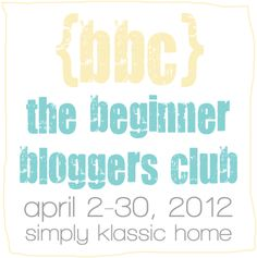 Yellow Bliss Road: The BBC (Beginner Bloggers Club) - A New Series