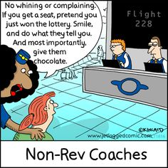 Jetlagged Comic is a cartoon for flight crews. Written and drawn from the perspective of a flight attendant, the gags poke harmless fun at the otherwise daunting and often confusing travel industry (most of us stews still don't quite … Continue reading → Airline Humor, Airline Tickets, Quote Adventure, Flight Attendant Humor, Pilot Humor, Cheap International Flights, Pilot Wife, Aviation Humor, Come Fly With Me