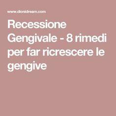 Recessione Gengivale - 8 rimedi per far ricrescere le gengive