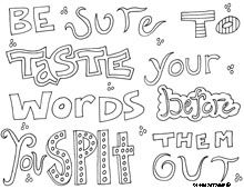 Sayings worth thinking about and discussing ~ Offered as free coloring pages.  Love these!