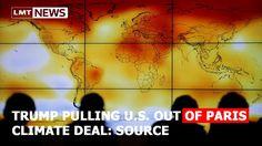 Trump pulling U.S. out of Paris climate deal: source LMT News