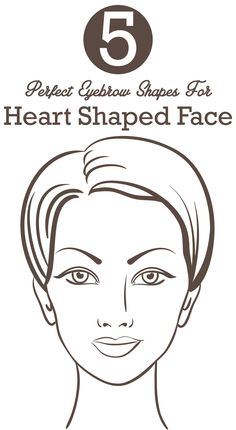 5 Perfect Eyebrow Shapes For Heart Shaped Face :  Let's explore the 5 different eyebrow shapes, perfectly meant for your face type.