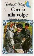 (DT) Caccia alla volpe Spencer Collana Melody Ed. Corno 1983