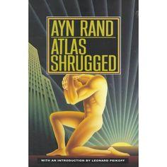 Ayn Rand Atlas Shrugged   Atlas Shrugged ~ Ayn Rand   Books Worth Reading