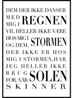 Dem der ikke dansker med mig i regnen - Hello FRIENDS Best Quotes, Love Quotes, Wise Words, Rammer, Qoutes, Bog, Funny Pictures, Wisdom, Positivity
