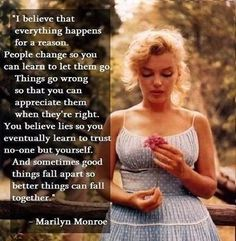 I believe everything happens for a reason life quotes quotes quote dream life quote life lessons marilyn monroe wise quotes instagram quotes