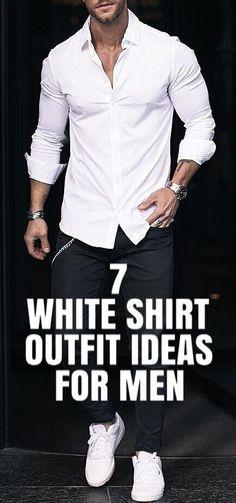 29 Ideas Fashion Street Style Man White Shirts For 2019 White Shirt Outfits, White Shirt Men, White Shirts For Men, Cool Shirts For Men, Mens Fashion Blog, Fashion Mode, Trendy Fashion, Fashion Ideas, Color Fashion