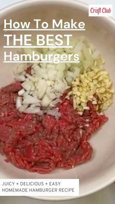 Best Homemade Hamburger Recipe, Juicy Hamburger Recipe, Grilled Hamburger Recipes, Best Burger Recipe, Beef Recipes, Best Recipe For Hamburger Patties, Easy Burger Recipes, Simple Burger Recipe, Beef Burger Patty Recipe