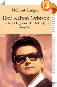 """Roy Kelton Orbison    ::  Roy Orbison war bereits zu Lebzeiten eine amerikanische Legende, doch auch über seinen Tod hinaus prägen seine Hits noch immer die Musikgeschichte. Mit seinem Soft-Rock beeinflusste er unzählige Musiker, darunter die Beatles, Bruce Springsteen und """"The Cramps"""". Er war Weggefährte von Johnny Cash, Pat Boone, Carl Perkins und natürlich Elvis Presley. Der King bezeichnete ihn einmal als den besten Sänger der Welt. Roy Kelton Orbison - beim Klang seines Namens fäl..."""