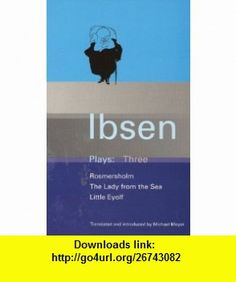 Ibsen Plays Three (9780413463500) Henrik  Ibsen , ISBN-10: 0413463508  , ISBN-13: 978-0413463500 ,  , tutorials , pdf , ebook , torrent , downloads , rapidshare , filesonic , hotfile , megaupload , fileserve