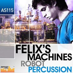 Felix's Machines - Robot Percussion from Loopmasters