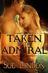Taken by the Admiral by Sue Lyndon http://www.stormynightpublications.com/taken-by-the-admiral-by-sue-lyndon/ Taken by the Admiral is an erotic romance novel that includes spankings, sexual scenes, medical play, anal play, and more.