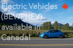 Available EVs in Canada Leaf Electric Car, Electric Cars, Nissan Leaf, Plugs, Canada, Adventure, Vehicles, Corks, Electric Vehicle