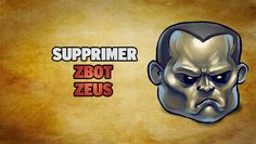 Supprimer Zbot - http://www.comment-supprimer.com/zbot/