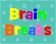 Brain Breaks: this is a collection of activities students can do for brain breaks throughout the day....FREE download (9 pages)