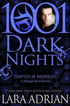 Tempted by Midnight: A Midnight Breed Novella (1001 Dark Nights) by Lara Adrian, http://www.amazon.com/dp/B00H57X85U/ref=cm_sw_r_pi_dp_hfOsub1JWAMWV