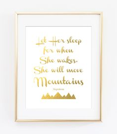 Let Her Sleep For When She Wakes She Will Move Mountains, Napoleon Quote, Gold Printables, Inspirational Quote, Girls Nursery Wall Art Decor by AmyWestDesigns on Etsy