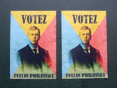 "Street art Paris: ""Votez Evelin Philibert""   But who is he?"