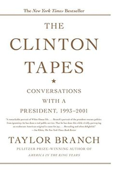 Amazon.com: The Clinton Tapes: Wrestling History with the President eBook: Taylor Branch: Books