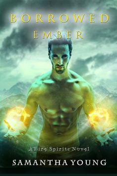 Borrowed Ember (Fire Spirits #3)  by Samantha Young