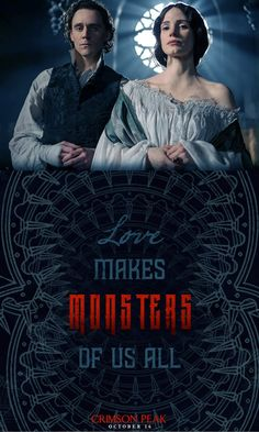 Love makes Monsters of us all | Crimson Peak | In theaters and IMAX October 16.