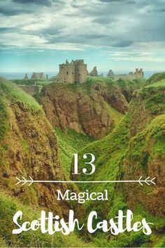 Magical Castles of Scotland. Europe is full of beautiful castles but none as magical as the ones you will find in Scotland. Come discover 13 magical Scottish castles.