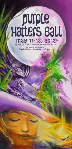 Purple Hatters Ball 2012  WHERE: Live Oak, Fl  WHEN: May 11-13, 2012  TICKETS: $75 3-day pass  CAMPING: Yes