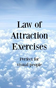 These law of attraction exercises can be used by anyone but are ideally suited for visual learners. 10 law of attraction exercises for visual learners