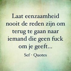 Eenzaamheid Sef Quotes, Inspirational Lines, Dutch Words, Dutch Quotes, Thing 1, Love Hurts, Narcissistic Abuse, Strong Quotes, Meaningful Quotes