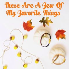 🎶 Cream colored pumpkins and crisp apple strudels, Yellow acorns adorning my mantle, Rose Gold diffuser bracelets with a little bling, These are a few of my favorite fall things! 🎶 {Fun Fact} My brain is constantly playing songs in my head…which is slowly making it's way into my blog posts. It's unintentional, but also …