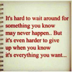 It's hard.... love quote hard wish waiting want