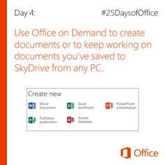 Day 4: Use Office on Demand to create documents or to keep working on documents you've saved to SkyDrive from any PC. Link for more information: http://office.microsoft.com/en-us/support/use-office-on-any-pc-with-office-on-demand-HA102840202.aspx