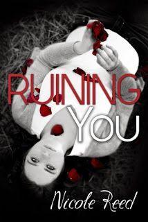 """Buscando Entre Libros: Reseña """"Ruining You"""" de Nicole Reed (17+)"""
