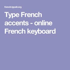 Type French accents - online French keyboard