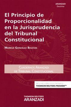 El principio de proporcionalidad en la jurisprudencia del Tribunal Constitucional / Markus González Beilfuss - Buscar con Google