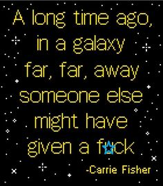 A Long Time Ago - Carrie Fisher quote cross stitch pattern by CrossStitchGrump on Etsy
