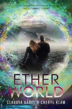 And here's the fantastical cover for ETHERWORLD by @Claudia Park Gabel  @CherylKlam! pic.twitter.com/VrKPHOVdyc