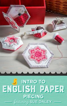 Happy English Paper Piecing Week! Jenny has teamed up with English Paper Piecing guru, Sue Daley, to bring you an entire series of helpful tutorials and tips. Tune in all week for great projects and i